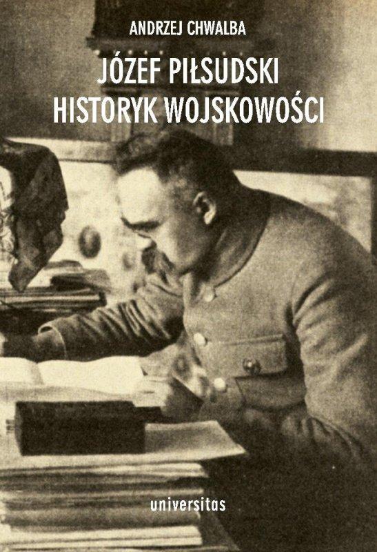 jozef-pilsudski-historyk-wojskowosci