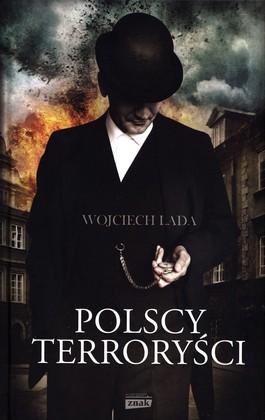 Wojciech Lada - Polscy terrory�ci