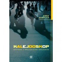 """Anna Sobecka, """"Kalejdoskop. Spotkania z mniejszościami narodowymi"""""""