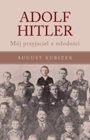 August Kubizek, Adolf Hitler. Mój przyjaciel z młodości
