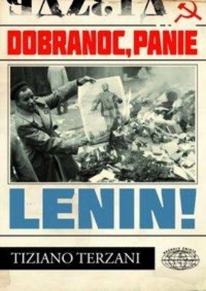 Tiziano Terzani, Dobranoc, panie Lenin!