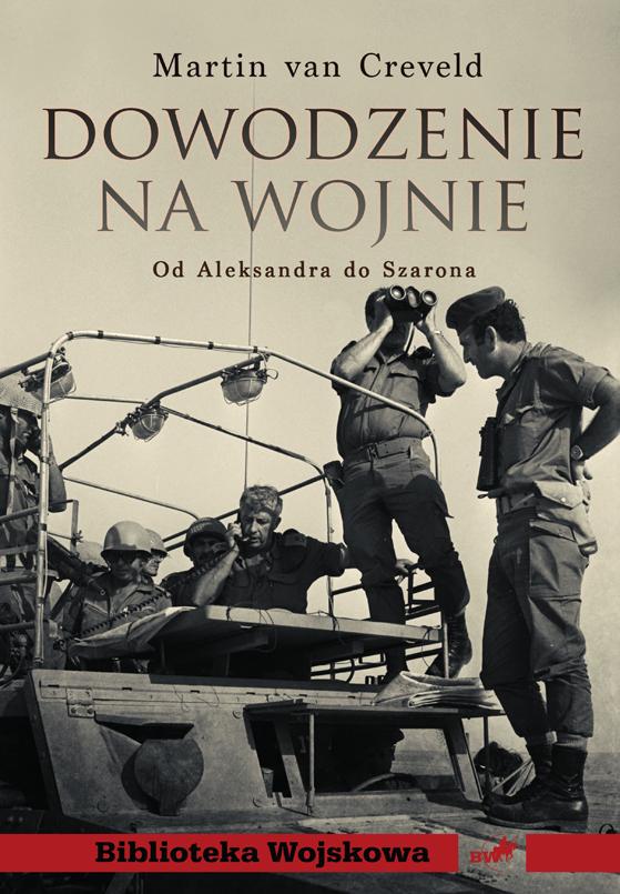 Dowodzenie na wojnie. Od Aleksandra do Szarona, fot. www.tetragon.com.pl