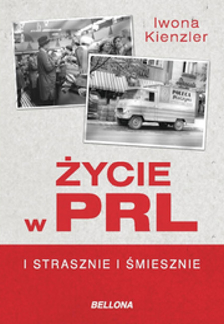 Iwona Kienzler, Życie w PRL. I strasznie, i śmiesznie