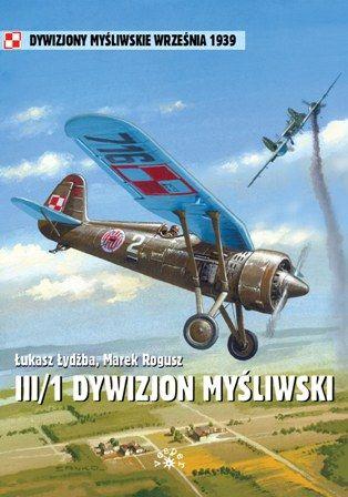 Łukasz Łydżba, Marek Rogusz, III/1 Dywizjon Myśliwśki