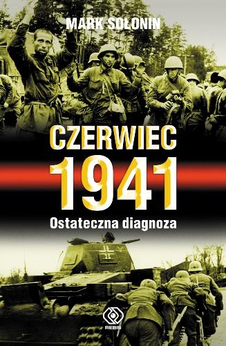 Mark Sołonin, Czerwiec 1941. Ostateczna diagnoza. Źródło: www.rebis.com.pl