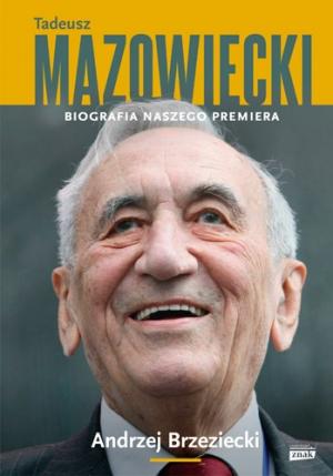 Andrzej Brzeziecki, Tadeusz Mazowiecki. Biografia naszego premiera