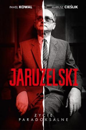 Kowal, M. Cieślik, Jaruzelski. Życie paradoksalne
