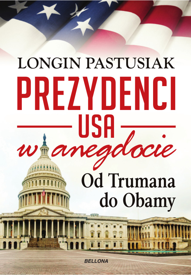 Longin Pastusiak, Prezydenci USA w anegdocie. Od Trumana do Obamy