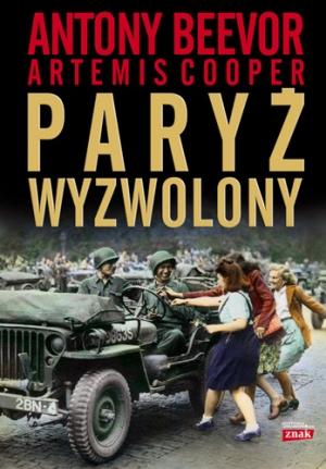 Antony Beevor, Artemis Cooper, Paryż wyzwolony