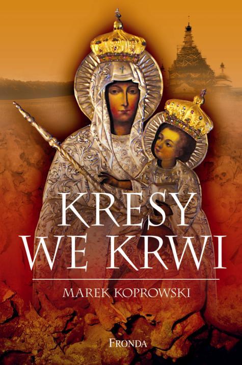 Marek Koprowski, Kresy we krwi
