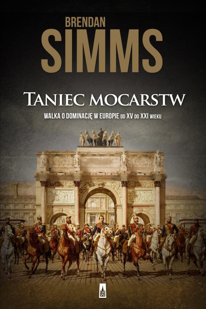 Brendan Simms, Taniec mocarstw. Walka o dominację w Europie od XV do XXI wieku