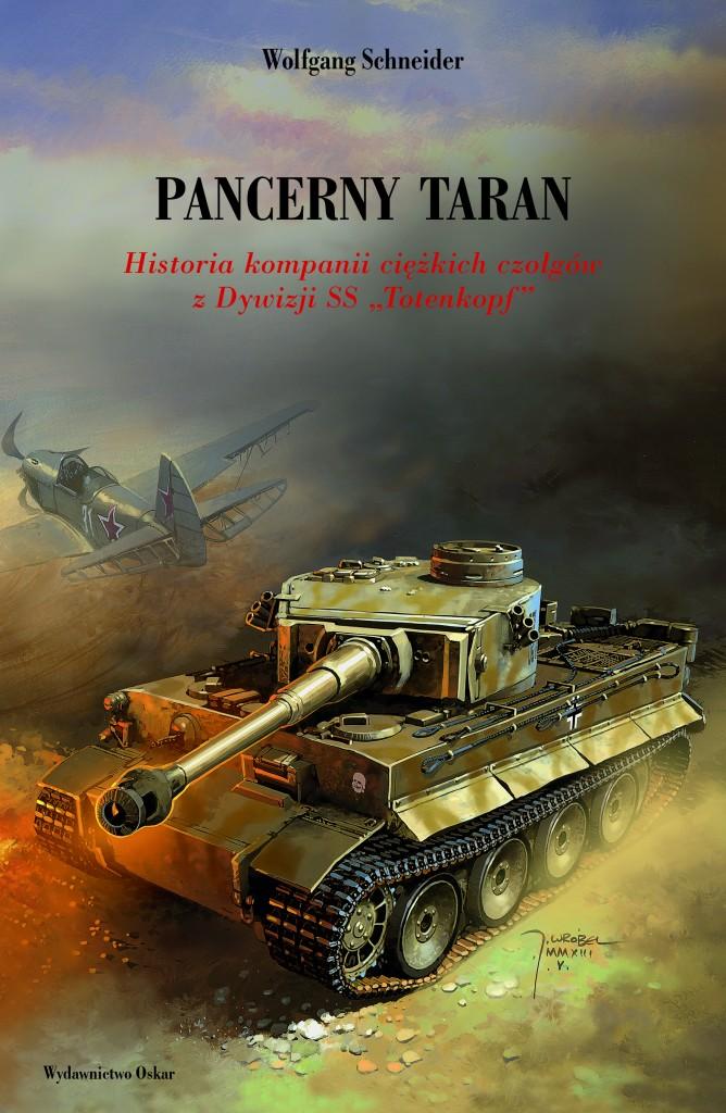 """Wolfgang Schneider, Pancerny taran. Historia kompanii ciężkich czołgów z dywizji SS """"Totenkopf"""""""