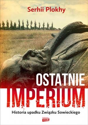 Serhii Plokhy, Ostatnie Imperium: historia upadku Związku Sowieckiego