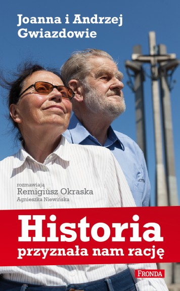 Joanna i Andrzej Gwiazdowie, Historia przyznała nam rację