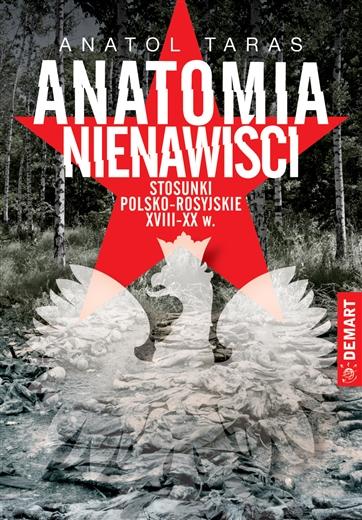 Anatol Taras, Anatomia nienawiści. Stosunki polsko-rosyjskie XVIII-XX w.
