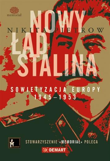 Nikita Pietrow, Nowy ład Stalina. Sowietyzacja Europy 1945-1953