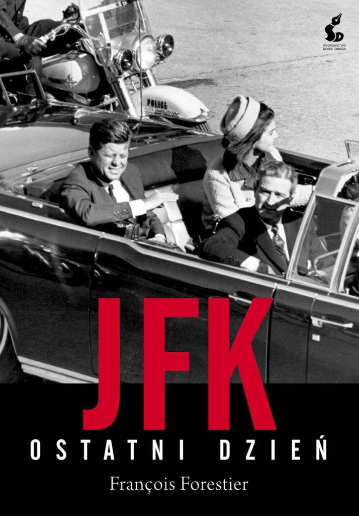 François Forestier , JFK. Ostatni dzień
