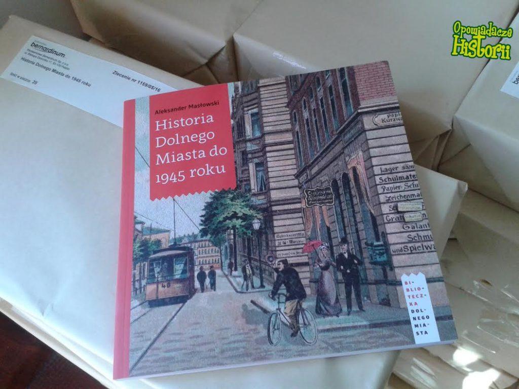 Aleksander Masłowski, Historia Dolnego Miasta do 1945 roku