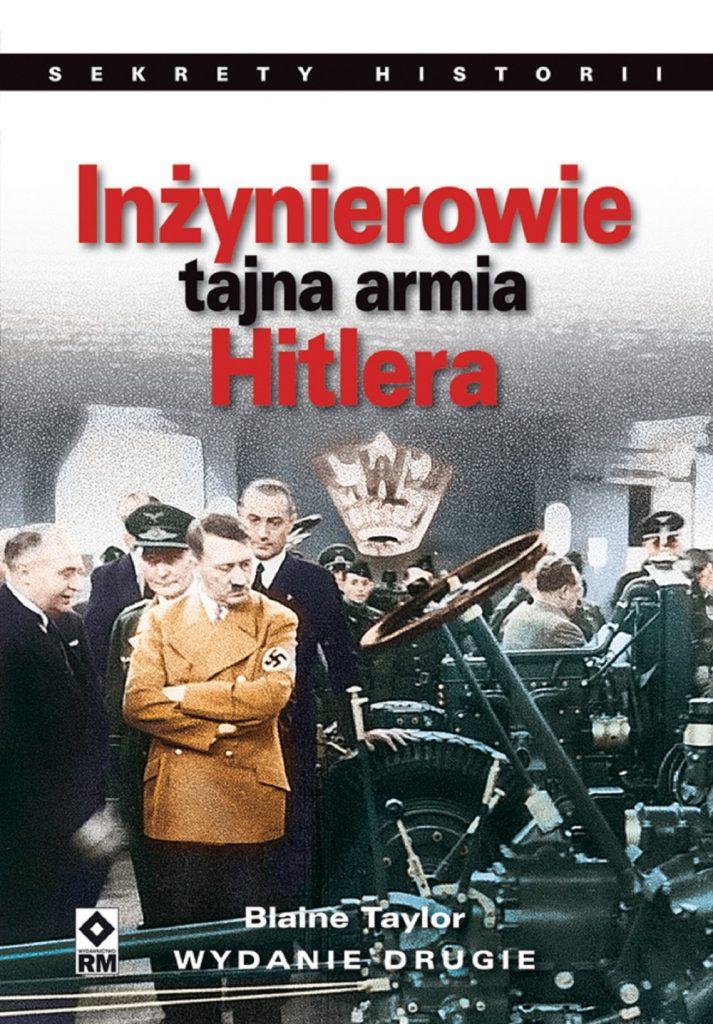 Blaine Taylor, Inżynierowie. Tajna armia Hitlera