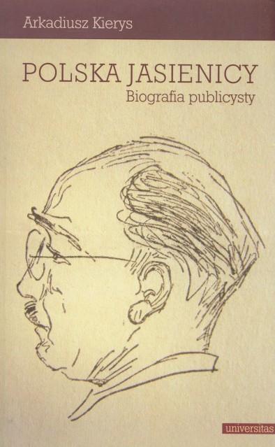 Arkadiusz Kierys, Polska Jasienicy. Biografia publicysty