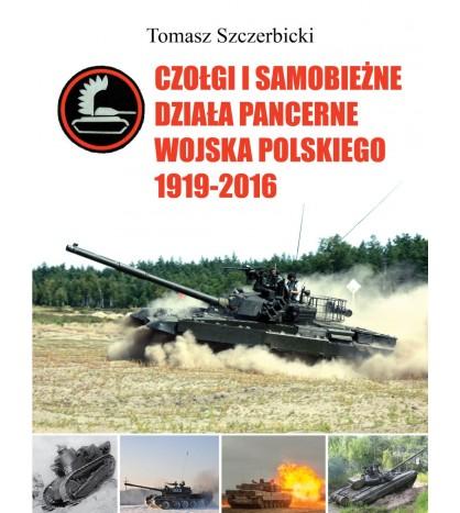 Tomasz Szczerbicki, Czołgi i samobieżne działa pancerne Wojska Polskiego 1919–2016