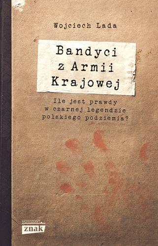 Wojciech Lada, Bandyci z Armii Krajowej