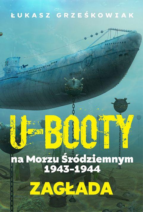 Ubooty na Morzu Śródziemnym 1943-1944. Zagłada.