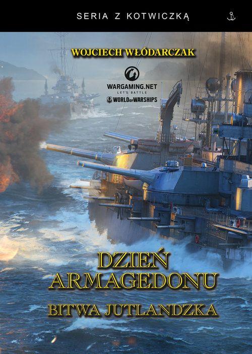 Wojciech Włódarczak, Dzień Armagedonu. Bitwa jutlandzka
